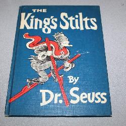 Dr. Seuss - The King's Stilts book